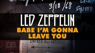 Led Zeppelin - Babe Im Gonna Leave You (Official Audio)