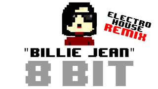 Gambar cover Billie Jean (8 Bit Electro-House Remix Cover Version) [Tribute to Michael Jackson]