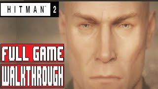 HITMAN 2 Gameplay Walthrough Part 1 FULL GAME  (Xbox One X) - No Commentary #productprovidedbyWB