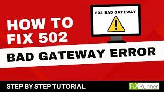 How To Fix The 502 Bad Gateway Error In WordPress - FixRunner