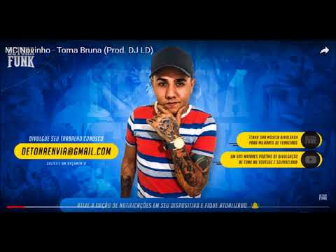 MC NOVINHO - Toma Bruna (Dj LD) - (Lançamento)