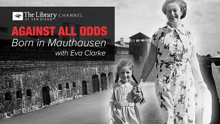 Against All Odds: Born in Mauthausen with Eva Clarke