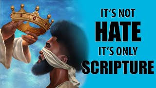 It's Not Hate It's Only Scripture