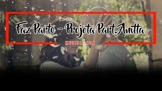 Faz Parte (Lançamento 2016) - Projota Part. Anitta