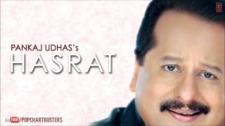 Peene Walo Suno Full Song | Pankaj Udhas Ghazals Hasrat