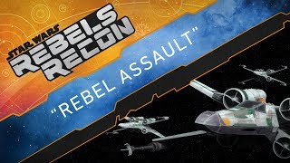 Rebels Recon: Rebel Assault