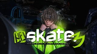 YOUNG MULTI - SKATE 3 (official video)