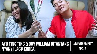 #NgamenBoy Eps 1 - Ayu Ting Ting & Boy William Kerja Untuk Fans - Video Youtube