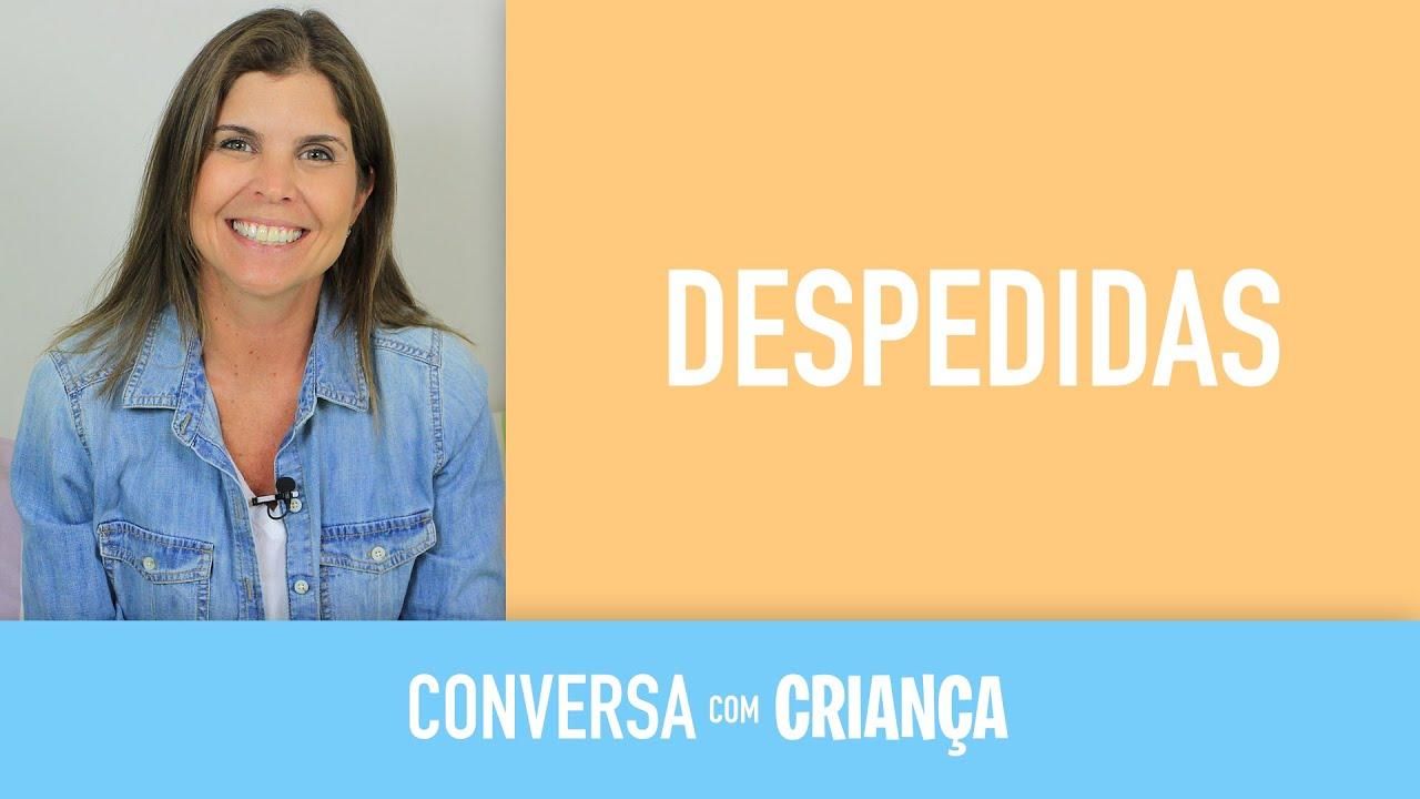 Despedidas | Conversa com Criança
