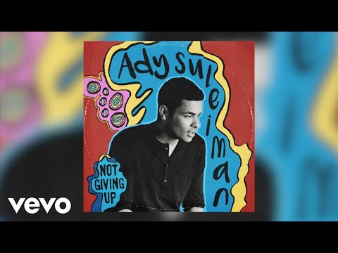 Ady Suleiman - Not Giving Up (Official Audio)