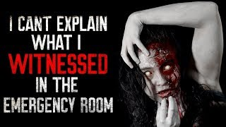 """I Can't Explain What I Witnessed in the Emergency Room"" Creepypasta"