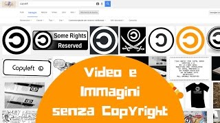 Immagini e Video senza Copyright su Google e Youtube