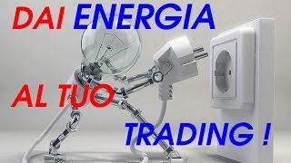 Registrazione Corso : DAI ENERGIA al tuo TRADING