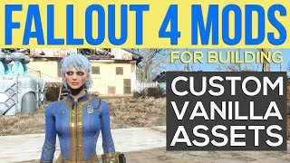FALLOUT 4 MODS FOR BUILDING - Custom Vanilla Assets