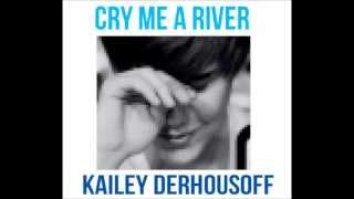 Cry Me A River (Cover) - Kailey D