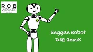 Reggae Robot (D&B Remix)