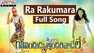 Ra Rakumara Full Song II Govindudu Andarivaadele Movie II Ram Charan, Kajal Agarwal
