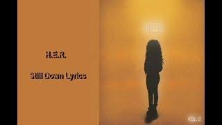 H.E.R. - Still Down Lyrics