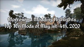 Morrowind Modding Highlights EP1 - The Top Mods of May 1st-4th 2020