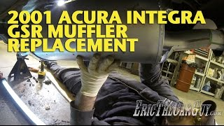 2001 Acura Integra GSR Muffler Replacement -EricTheCarGuy