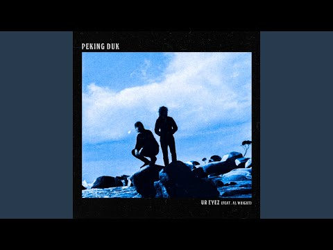 Peking Duk Ur Eyez Feat Al Wright