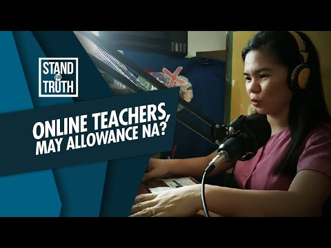 [GMA]  Stand for Truth: Online teachers, may allowance na?