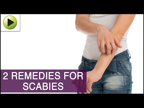 Video Skin Care - Scabies - Natural Ayurvedic Home Remedies