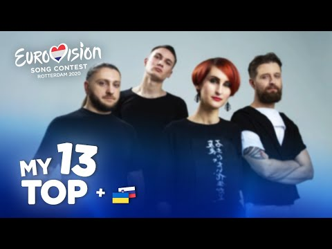 Eurovision 2020 - Top 13 (NEW: 🇺🇦🇸🇮)