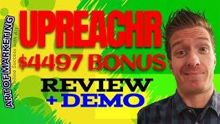 Upreachr Review, Demo, $4497 Bonus, Upreachr Pro Review
