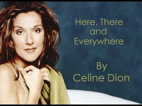 Celine Dion - Here, There and Everywhere (Audio with Lyrics)