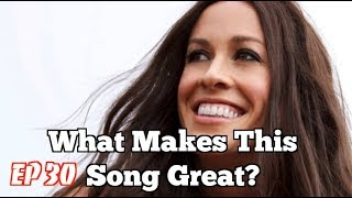 What Makes This Song Great? Ep. 30 Alanis Morissette