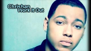 Chrishan - Work it Out (Lyrics)