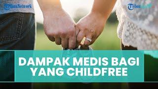 Apakah Ada Dampak Medis Bagi Pasangan Suami-istri yang Memutuskan untuk Childfree? Ini Penjelasannya