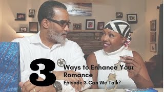 3 Ways To Enhance Your Romance-Episode 3