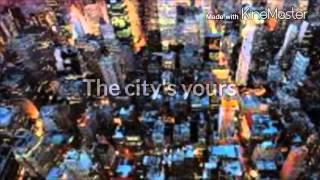 The city's yours (lyrics)