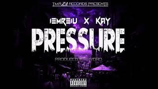 iEmREiU Ft. Kay - Pressure (Prod. By DayDro)