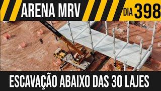 ARENA MRV   2/6 EXCAVAÇÃO ABAIXO DAS 30 LAJES   23/05/2021
