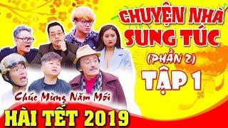 Hài Tết 2019 | Chuyện Nhà Sung Túc 2 - Tập 1 | Phim Hài Mới Nhất - Cười Vỡ Bụng 2019