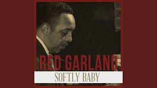 Red Garland - Softly Baby