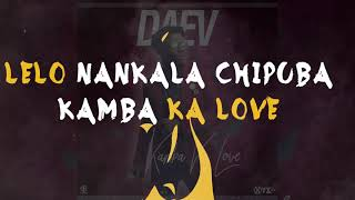 Daev Kamba Ka Love (Lyric Video)