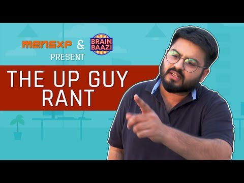 MensXP: The UP Guy Rant   Things You'll Relate To If You're From Uttar Pradesh