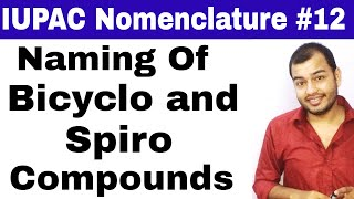 IUPAC Nomenclature 12    Naming Of Bicyclo and Spiro Compound    For Competetive Exams