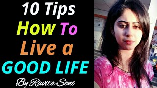 10 Tips for living a Goodlife