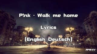 P!nk   Walk Me Home (Lyrics[EnglishDeutsch])