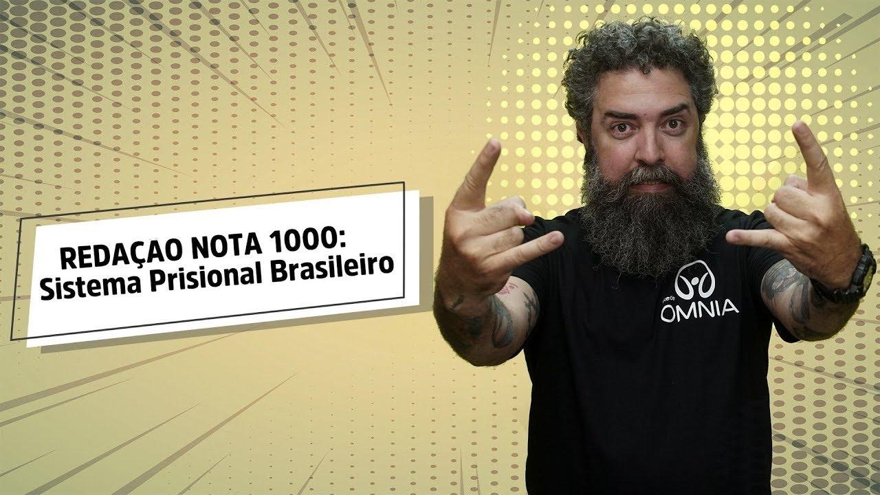 REDAÇÃO NOTA 1000: Sistema Prisional Brasileiro
