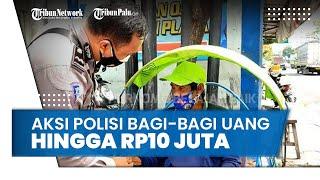 Viral Video Polisi di Lamongan Bagi-bagi Uang hingga Rp10 Juta ke Tukang Becak, Ojek, dan Pedagang