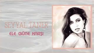 Seyyal Taner / Ele Güne Karşı