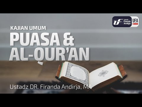 Puasa Dan Al-Qur'an – Ustadz Dr. Firanda Andirja, Lc, M.A.