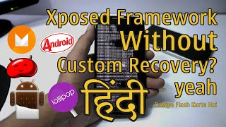 Xposed Framework Without Custom Recovery How To Install [Root] HINDI