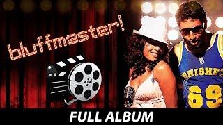 Bluff Master | All Songs | Bure Bure | Say Na Say Na | Right